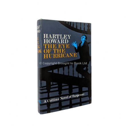 The Eye of the Hurricane by Hartley Howard First Edition Collins 1968